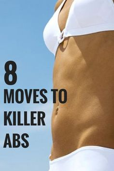 Show off your tummy with these 8 killer moves. #abs #flattummy #workout #fitness #health