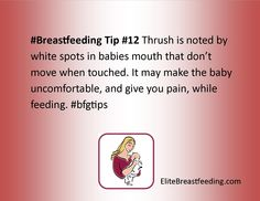 #Breastfeeding Tip #12 Thrush is noted by white spots in babies mouth that don't move when touched. It may make the baby uncomfortable, and give you pain, while feeding. #bfgtips