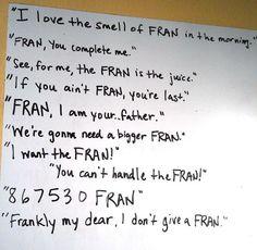 That's what FRAN said...