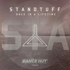 Standtuff — Once In A Lifetime [The Dance Hut] :: Beatport