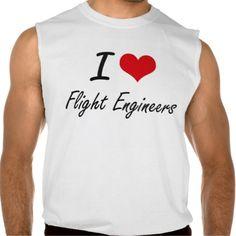 I love Flight Engineers Sleeveless Shirt Tank Tops