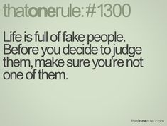 Phony Family Members   Fake Family Quotes Life is full of fake people.