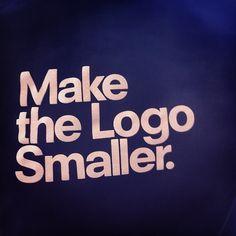 """""""Make the logo smaller."""""""