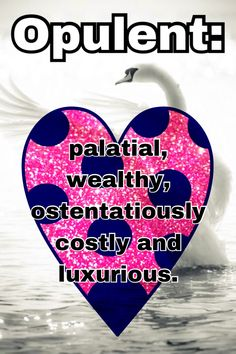 #opulent #dictionary #definition opulent means ostentatiously costly and luxurious.