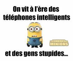 we live in the era (ère en français) of smart phones and stupid people
