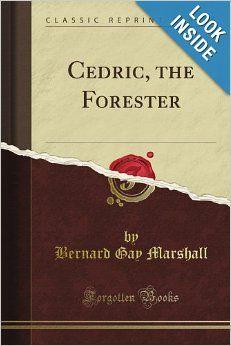 Cedric, the Forester by Bernard Marshall (Newbery Honor Book, 1922)