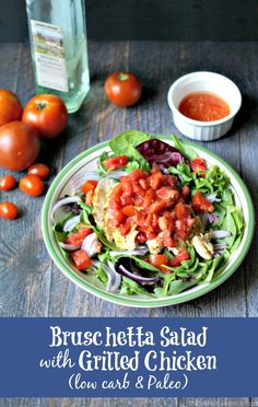 This bruschetta salad with grilled chicken is a delicious way to use some of the ripe, juicy tomatoes from your garden. Light and fresh and delicious. A low carb and Paleo meal.