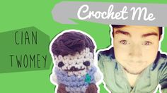 Mr Cian Twomey  - Crochet Me