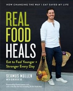 Penguin Random House Real Food Heals: Eat To Feel Younger and Stronger Every Day Penguin Random House Real Food Heals: Eat To Feel Younger and Stronger Every Day: Take it from celebrity chef, Seamus Mullen––who's managed to overcome his own struggles wit Healthy Cook Books, Healthy Foods To Eat, Healthy Recipes, Healthy Dishes, Happy Healthy, Healthy Nutrition, News Health, Gut Health, Health 2020