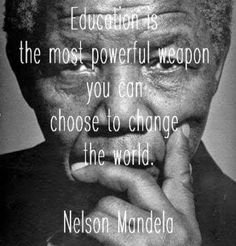 """""""#Education is the most powerful weapon you can choose to change the world."""" #NelsonMandela"""
