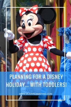 Planning for a Disney Holiday... With Toddlers!