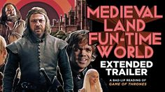 """MEDIEVAL LAND FUN-TIME WORLD"" EXTENDED TRAILER — A Bad Lip Reading of Game of Thrones #GoT #voiceover"