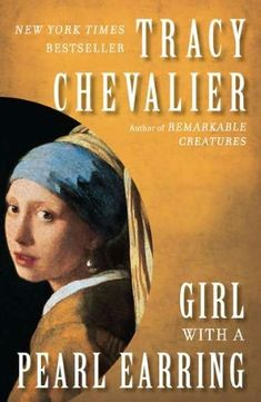Girl with a Pearl Earring--a historical fiction novel based on the famous Dutch painting - Read in 2002