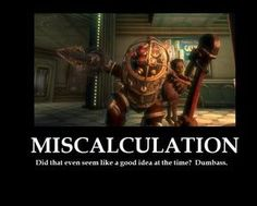 Bioshock. this is funny if you have played the game.