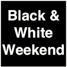 Black Friday Sale: Save $30 per Black and White Weekend Ticket from now until Midnight tonight at BlackandWhiteWeekend.com