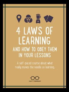 With all of the tools and strategies in education, you need a compass, principles you can return to again and again. This self-paced mini-course is that compass. Gain a greater sense of confidence when planning your lessons by learning the 4 Laws of Learning. #CultofPedagogy