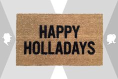 "13 Excellent Gifts For The Social-Butterfly Couple: ""Happy Holladays"" doormat"