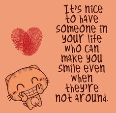 It's nice to have someone in your life - http://quoteamo.com/nice-someone-life/