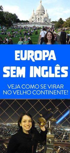 Dicas para viajar pela Europa sem falar inglês! Assista o vídeo!