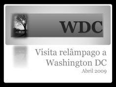Visita a WDC  Breve visita à cidade de Washington, 2009