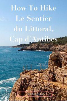 Travel: How to hike Le Sentier du Littoral, Cap d'Antibes | France | South of France | Côte d'Azur - Sherrelle