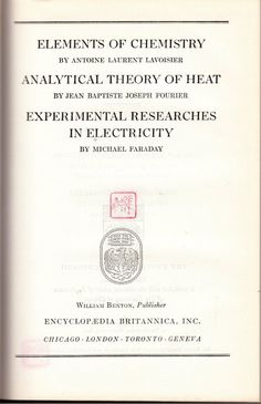 Elements of Chemistry - Analytical Theory of Heat - Experimental Researches in Electricity - Great Books of the Western World Volume 45