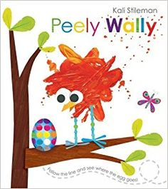"""""""Peely Wally"""" by Kali Stileman is a lovely simple book for younger children to read at this time of the year with a decorated egg and a bird hatching out of it, perfect for Spring!"""
