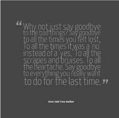 phonewallpaper quotes HIMYM phone wallpaper Ideas How I Met Your Mother How I Met Your Mother, Tv Quotes, Life Quotes, Favorite Quotes, Best Quotes, Goodbye Quotes, Ted Mosby, Senior Quotes, Himym