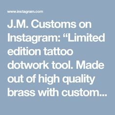 """J.M. Customs on Instagram: """"Limited edition tattoo dotwork tool. Made out of high quality brass with custom made lock screw.  www.pokingtools.com  #dotwork…"""""""