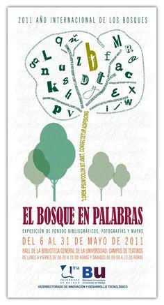El bosque en palabras. Exposición de fondos bibliográficos, fotografías y mapas. Del 6 al 31 de mayo de 2011.