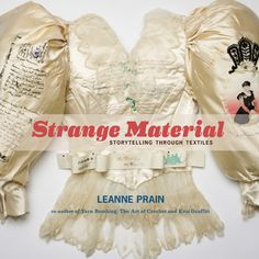 """Read """"Strange Material Storytelling through Textiles"""" by Leanne Prain available from Rakuten Kobo. Strange Material explores the relationship between handmade textiles and storytelling.Through text, the act of weaving a."""