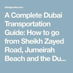 A Complete Dubai Transportation Guide: How to go from Sheikh Zayed Road, Jumeirah Beach and the Dubai Marina. By Dubai Metro, Taxi or Bus? Dubai Cars, Taxi, Transportation, To Go, Beach, Seaside