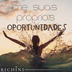 Crie suas próprias oportunidades! #quotes #inspiration #inspire #morning