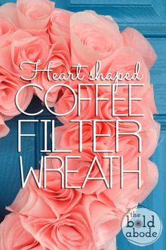 Learn how to make this GORGEOUS Coffee Filter Heart Wreath! What a great weekend DIY upcycle project idea. Coffee Filter Wreath, Coffee Filter Crafts, Coffee Filter Flowers, Coffee Filters, Valentine Wreath, Valentine Decorations, Valentine Day Crafts, Holiday Crafts, Valentine Ideas