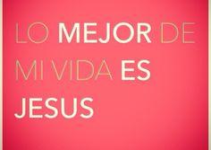 Lo mejor de mi vida es Dios