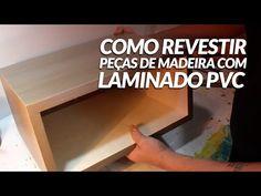 Como Revestir Peças de Madeira com Laminado de PVC - YouTube