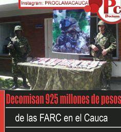 Tropas del Batallón Pichincha decomisaron anoche $925'250.000 presuntamente pertenecientes al VI Frente de las FARC, dinero que iba con destino al departamento de Nariño, para financiar otras estructuras de la organización guerrillera. [http://www.proclamadelcauca.com/2014/09/decomisan-925-millones-de-pesos-de-las-farc.html]