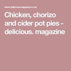 Chicken, chorizo and cider pot pies - delicious. magazine