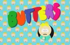 Everyone knows it's Butters P.1