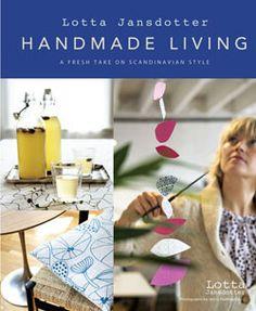 Handmade Living by Lotta Jansdotter- lovely ideas- crisp, fresh, inspiring