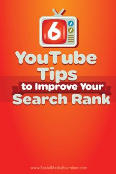 6 YouTube Tips to Improve Your Search Rank. #youtube #youtubetips #searchrankings