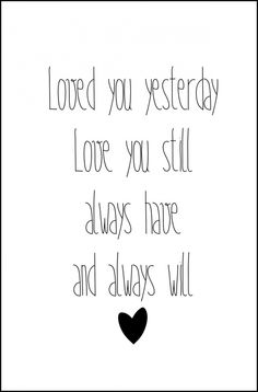 Loved You Yesterday, Love You Still, Always Have, n Always Will