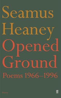 Seamus Heaney - Opened Ground