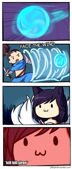 League of Legends I honestly don't like Ahri's charm (IT'S SO FRUSTRATING). So I'm glad that Yasuo has something against her....