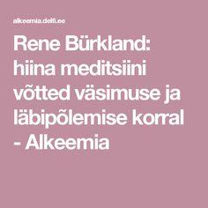 Rene Bürkland: hiina meditsiini võtted väsimuse ja läbipõlemise korral  - Alkeemia