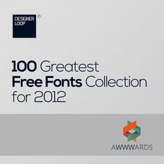 http://www.awwwards.com/100-greatest-free-fonts-collection.html