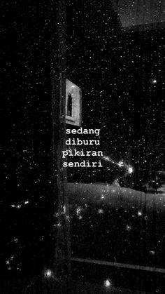 ideas wallpaper quotes indonesia islam for 2019 Quotes Rindu, Love Quotes Tumblr, Story Quotes, Dark Quotes, Text Quotes, People Quotes, Mood Quotes, Life Quotes, Cinta Quotes