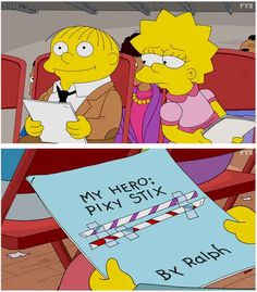He has heroes. | 27 Reasons Why We Should All Aspire To Be Ralph Wiggum