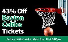 43% off Boston Celtics Tickets vs Dallas Mavericks Wed. Dec. 12 @ 8:00pm