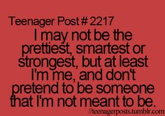Wish everyone could be themselves, fake people are the WORST! I've met a few in my lifetime!